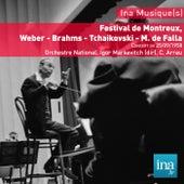 Festival de Montreux, Weber - Brahms - Tchaikovski - M. de Falla, Concert du 25/09/1958, Orchestre National, Igor Markevitch (dir), C. Arrau (piano) de Orchestre national de la RTF and Igor Markevitch