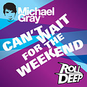 Can't Wait for the Weekend de Michael Gray