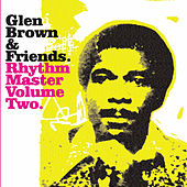 Glen Brown & Friends - Rhythm Master, Vol. 2 by Various Artists