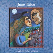 Against the Streams von June Tabor