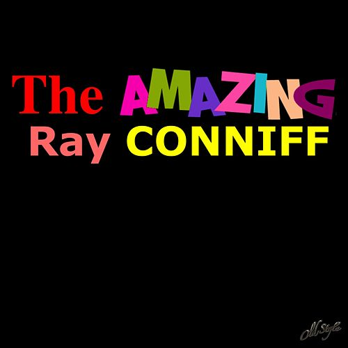 The Amazing Ray Conniff by Ray Conniff