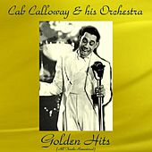 Cab Calloway Golden Hits (All Tracks Remastered) by Cab Calloway