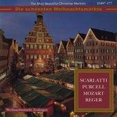 Die schönsten Weihnachtsmärkte - Scarlatti, Purcell, Mozart & Reger (Klassische Music für die Weihnachtszeit) von Various Artists
