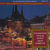 The Most Beautiful Christmas Markets - Tchaikovsky, Vivaldi, Haydn, Bach & Corrette (Classical Music for Christmas Time) de Various Artists