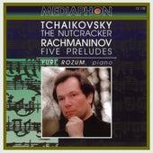 Tchaikovsky: The Nutcracker - Rachmaninov: Five Preludes by Yuri Rozum
