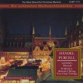 Die schönsten Weihnachtsmärkte - Purcell & Händel (Klassische Musik für die Weihnachtszeit) von Various Artists