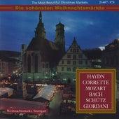 Die schönsten Weihnachtsmärkte - Haydn, Corrette, Mozart, Bach, Schütz & Giodani (Klassische Musik für die Weihnachtszeit) von Various Artists