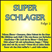 Super Schlager, Folge 2 de Various Artists