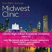 2015 Midwest Clinic: Liberty High School Symphony Orchestra (Live) von Various Artists