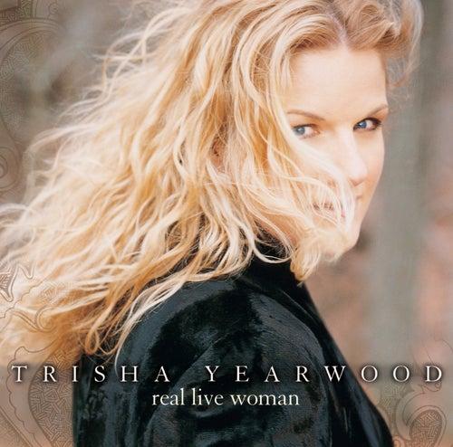 Real Live Woman by Trisha Yearwood