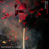 No Rhyme No Reason von Mother's Cake