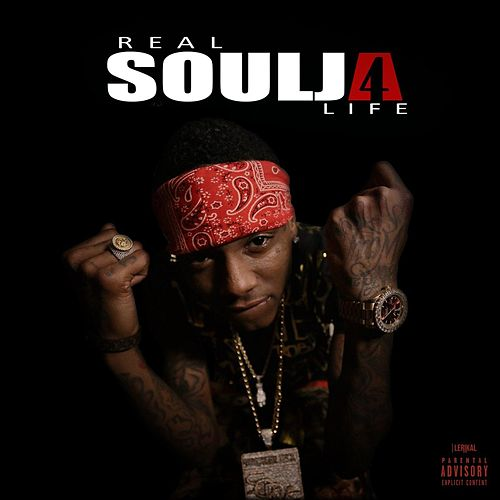 Real Soulja 4 Life by Soulja Boy
