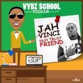 Nuh Trust Friend - Single by Jah Vinci