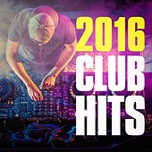 2016 Club Hits de Various Artists