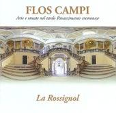 Flos campi: Arie e sonate nel tardo Rinascimento cremonese by Various Artists