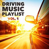 Driving Music Playlist, Vol. 1 by Various Artists