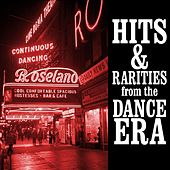 Hits & Rarities From The Dance Era by Various Artists