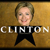 Clinton: An American Musical by The Key of Awesome