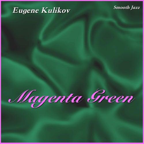 Magenta Green by Eugene Kulikov