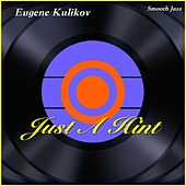 Just a Hint by Eugene Kulikov