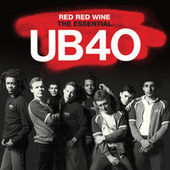 Red Red Wine - The Essential UB40 by UB40