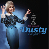 A Little Piece Of My Heart: The Essential Dusty Springfield by Dusty Springfield