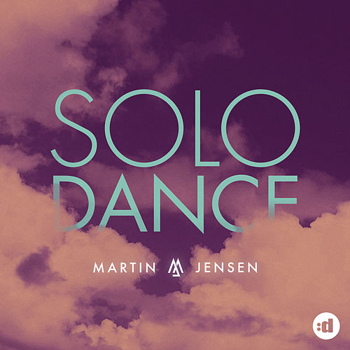 Solo Dance by Martin Jensen