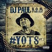 Yots (Year of the Six), Pt. 2 by DJ Paul