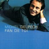 Fan de toi de Michel Delpech