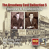 The Broadway Cast Collections, Vol. 5: Rodgers & Hammerstein – The King and I & Me and Juliet (Remastered 2016) by Various Artists