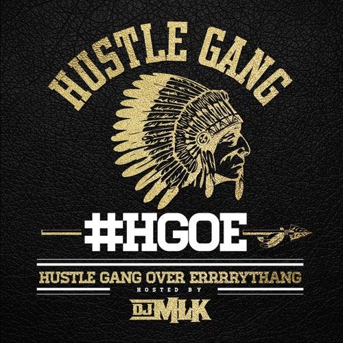 H.G.O.E. (Hustle Gang Over Errrrythang) by Hustle Gang