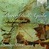 Marco Dall'Aquila: La Battaglia Music for Lute, Vol. 2 by Sandro Volta