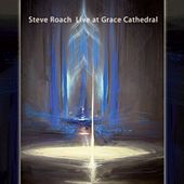 Live at Grace Cathedral by Steve Roach