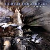 Fever Dreams III by Steve Roach