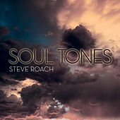 Soul Tones by Steve Roach