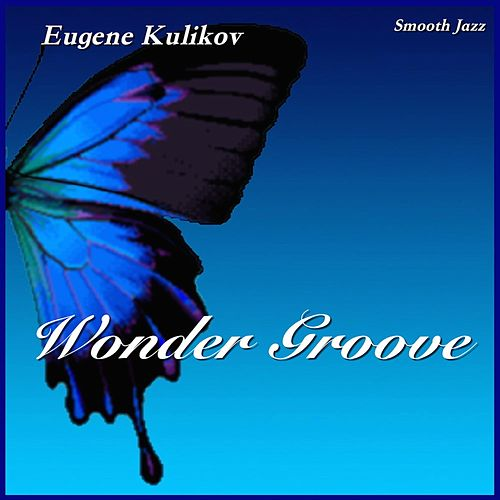 Wonder Groove by Eugene Kulikov