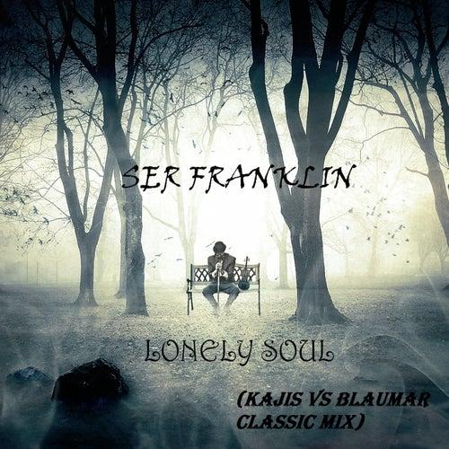 Lonely soul (Kajis vs Blaumar Classic Mix) by Ser Franklin
