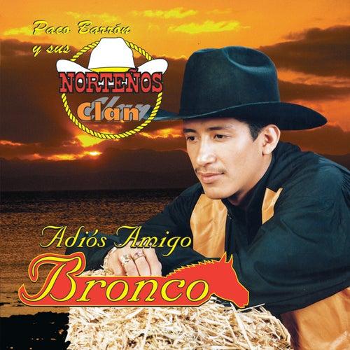 Adios Amigo Bronco by Paco Barron/Nortenos Clan