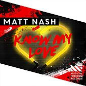 Know My Love by Matt Nash