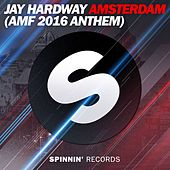 Amsterdam (AMF 2016 Anthem) de Jay Hardway