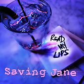 Read My Lips von Saving Jane