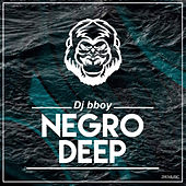 Negro Deep (Bonus Version) von DJ B.Boy