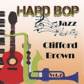 Hard Bop Jazz Vol. 2, Clifford Brown by Clifford Brown