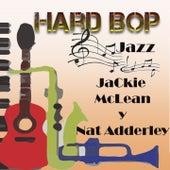 Hard Bop Jazz, Jackie McLean y Nat Adderley by Various Artists