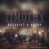Rozsvieť a vstúp by Timothy