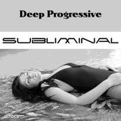 Deep Progressive Subliminal by Various Artists