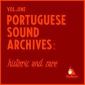 Portuguese Sound Archives: Historic And Rare (Vol. 1) von Various Artists