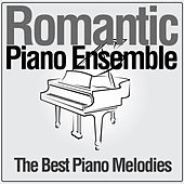 The Best Piano Melodies di Romantic Piano Ensemble