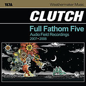 Full Fathom Five Audio Field Recordings (Live) de Clutch