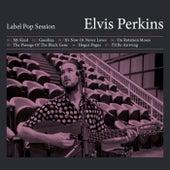 Label Pop Session - EP by Elvis Perkins